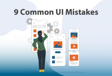 9 اشتباه رایج در طراحی رابط کاربری اپلیکیشن