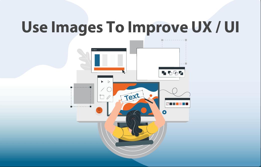 استفاده از تصاویر در طراحی رابط کاربری و تجربه کاربری اپلیکیشن (UI/UX)