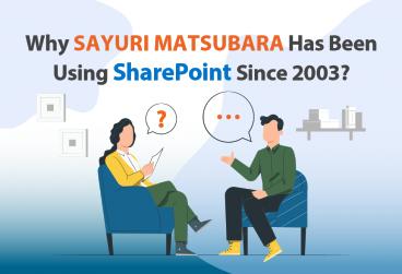 چرا (سایوری ماتسوبارا) از سال 2003 تا به امروز از شیرپوینت استفاده می کند؟