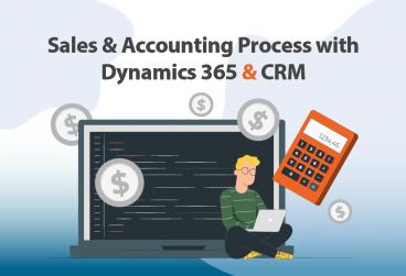 با استفاده از CRM مایکروسافت داینامیک 365 پروسه حسابداری و فروش قوی تری داشته باشید