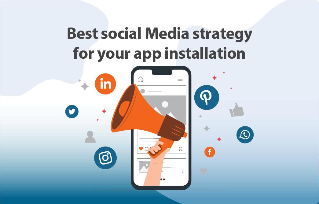 بهترین استراتژی شبکه های اجتماعی برای افزایش نصب اپلیکیشن شما