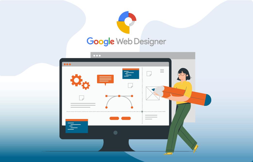 گوگل وب دیزاینر (Google Web Designer) یا (GWD) چیست؟