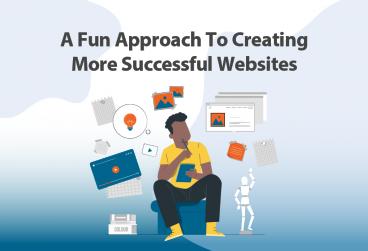 نگرشی سرگرم کننده برای طراحی یک وب سایت موفق تر
