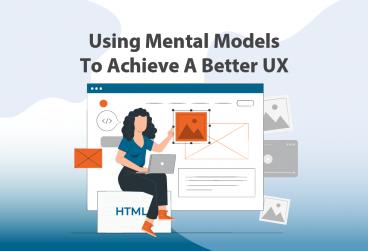 استفاده از مدل های ذهنی برای رسیدن به تجربه کاربری (UX) بهتر