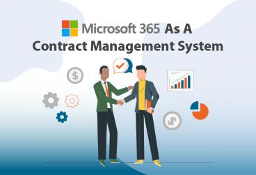 مایکروسافت 365 به عنوان یک سیستم مدیریت قرارداد