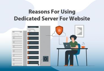 دلایل استفاده از سرور اختصاصی برای وب سایت