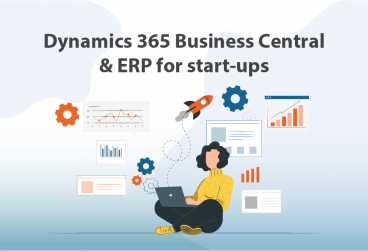 Dynamics 365 Business Central و ERP برای شرکت های نوپا