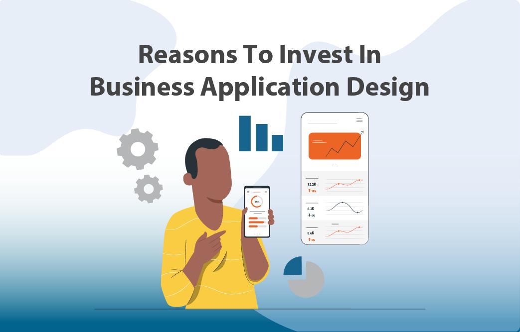 چرا باید روی طراحی اپلیکیشن کسب و کار خود سرمایه گذاری کنیم؟