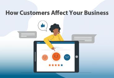 مشتریان چگونه بر کسب و کار شما تاثیر میگذارند