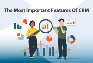مهمترین ویژگیهایی که میتوانید از CRM انتظار داشته باشید