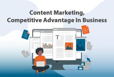 بازاریابی محتوا، مزیت رقابتی در کسبوکار