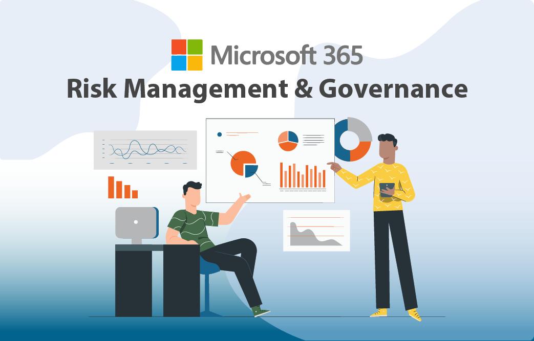 مایکروسافت 365 ، مدیریت ریسک و نظارت