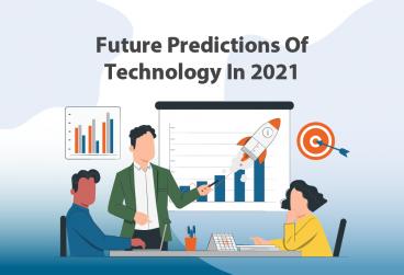 پیشبینیهای آینده فناوری در سال 2021