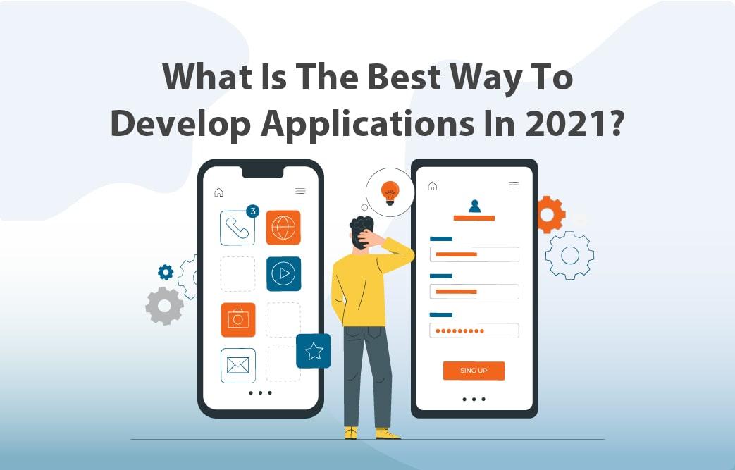 بهترین روش توسعه اپلیکیشن در سال 2021 کدام است؟ روش Native یا Hybrid؟