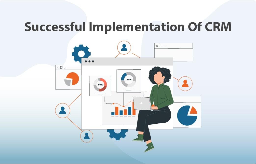 22 مرحله برای اجرای موفقیت آمیز مدیریت ارتباط با مشتری CRM