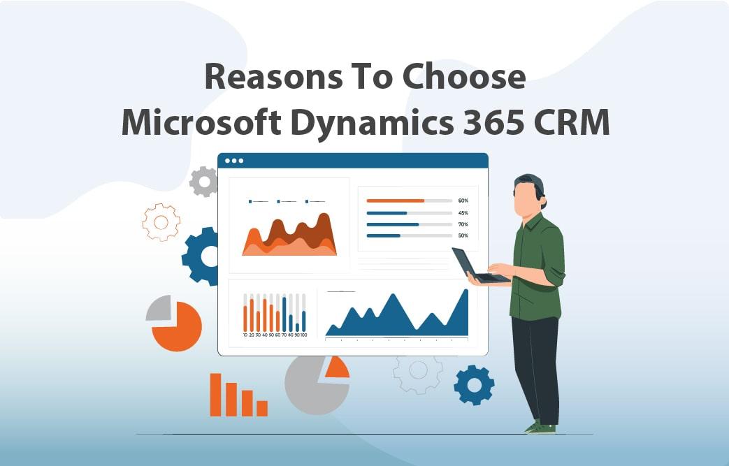 دلایل اصلی انتخاب مایکروسافت داینامیک 365 CRM چیست؟