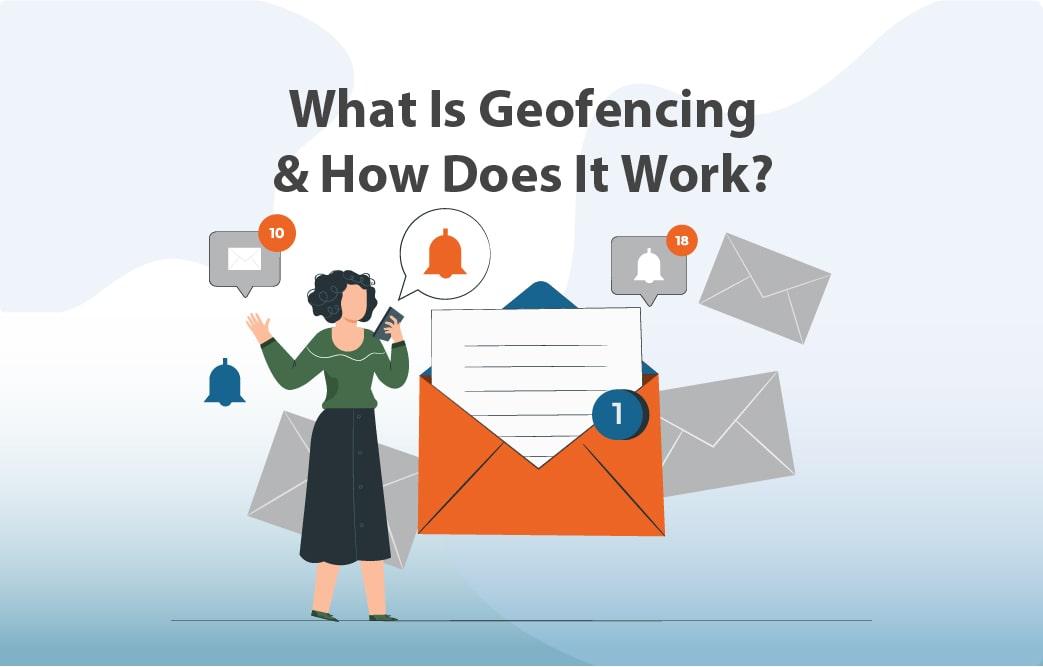 Geofencing چیست و چگونه کار میکند؟