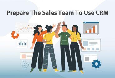 آمادهسازی تیم فروش برای استفاده از CRM