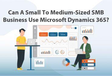 آیا مایکروسافت داینامیک 365 برای کسبوکار کوچک تا متوسط مناسب است؟