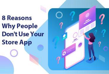 8 دلیلی که مردم از اپلیکیشن فروشگاهی شما استفاده نمیکنند