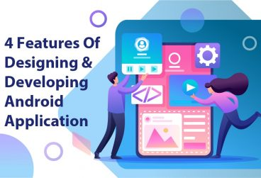 چهار ویژگی طراحی و توسعه اپلیکیشن اندروید